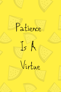 Patience Is A Financial Virtue