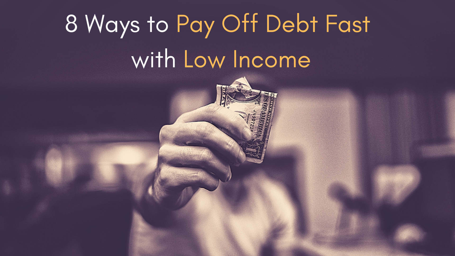 8 Ways to Pay Off Debt Fast with Low Income